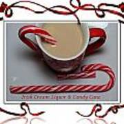 Cup Of Christmas Cheer - Candy Cane - Candy - Irish Cream Liquor Poster by Barbara Griffin