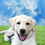 Dogs Leave Paw Prints On Your Heart Poster by Li Or