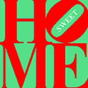 Home Sweet Home 20130713 Red Green White Poster by Wingsdomain Art and Photography
