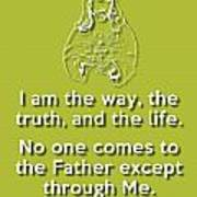 I Am The Way Green Poster by Splendid Notion Series