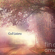 Inspirational Nature Landscape - God Listens - Dreamy Ethereal Spiritual And Religious Nature Photo Poster by Kathy Fornal