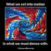 What We Set In Motion Poster by Mike Flynn