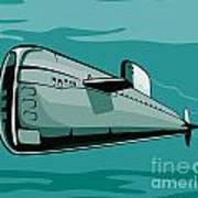 Submarine Boat Retro Poster by Aloysius Patrimonio