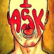 I Ask Poster by Paulo Zerbato