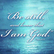 Be Still And Know Poster by Shevon Johnson