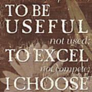 I Choose... Poster by Debbie DeWitt