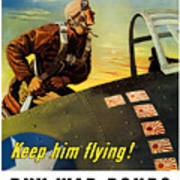 Keep Him Flying - Buy War Bonds  Poster by War Is Hell Store