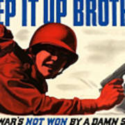 Keep It Up Brother Poster by War Is Hell Store