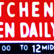 Kitchen Open Daily Poster by Bill Cannon