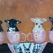 Tea Cup Chihuahuas Poster by Aleta Parks