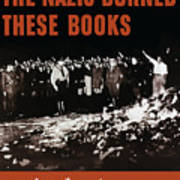 The Nazis Burned These Books Poster by War Is Hell Store