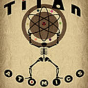 Titan Atomics Poster by Cinema Photography