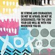 Be Strong And Courageous- Contemporary Scripture Art Print by Linda Woods