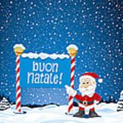Buon Natale Sign Santa Claus Winter Landscape Print by Frank Ramspott