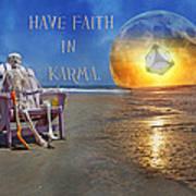 Have Faith In Karma Print by Betsy C Knapp