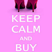 Keep Calm And Buy Shoes Print by Natalie Kinnear
