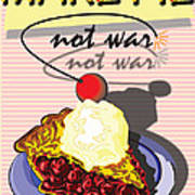Make Pie Not War Print by Larry Butterworth