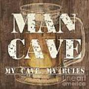 Man Cave My Cave My Rules Print by Debbie DeWitt
