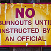No Burnouts Sign Print by Garry Gay