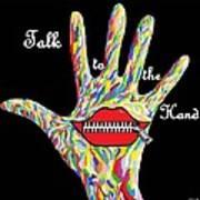 Talk To The Hand Print by Eloise Schneider