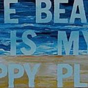 The Beach In My Happy Place Two Print by Patti Schermerhorn