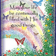 May Your Life Be Filled Print by Christopher Gaston