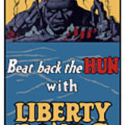 Beat Back The Hun With Liberty Bonds Print by War Is Hell Store