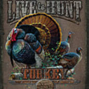 Live To Hunt Turkey Print by JQ Licensing