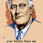 President Franklin Roosevelt And Quote Print by War Is Hell Store