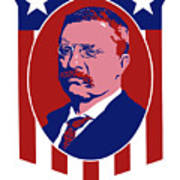 Teddy Roosevelt - Our President  Print by War Is Hell Store