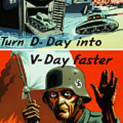Turn D-day Into V-day Faster  Print by War Is Hell Store