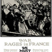 War Rages In France - We Must Feed Them Print by War Is Hell Store