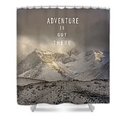 Adventure Is Out There. At The Mountains Shower Curtain by Guido Montanes Castillo