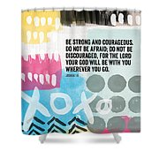 Be Strong And Courageous- Contemporary Scripture Art Shower Curtain by Linda Woods