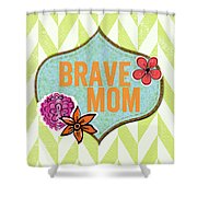 Brave Mom With Flowers Shower Curtain by Linda Woods