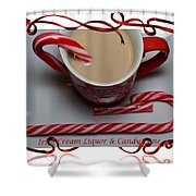 Cup Of Christmas Cheer - Candy Cane - Candy - Irish Cream Liquor Shower Curtain by Barbara Griffin