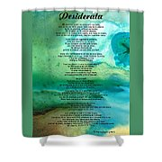 Desiderata 2 - Words Of Wisdom Shower Curtain by Sharon Cummings