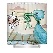 Do Not Ever Give Up Shower Curtain by Joey Nash