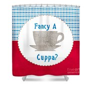 Fancy A Cup Shower Curtain by Linda Woods
