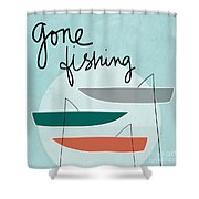 Gone Fishing Shower Curtain by Linda Woods