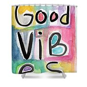 Good Vibes Shower Curtain by Linda Woods