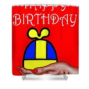 HAPPY BIRTHDAY 2 Shower Curtain by Patrick J Murphy
