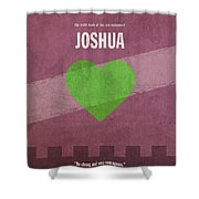 Joshua Books Of The Bible Series Old Testament Minimal Poster Art Number 6 Shower Curtain by Design Turnpike
