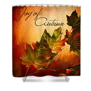 Joy Of Autumn Shower Curtain by Lourry Legarde