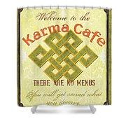 Karma Cafe Shower Curtain by Debbie DeWitt