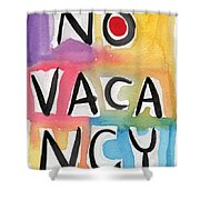 No Vacancy Shower Curtain by Linda Woods
