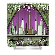 Occupy Wall Street - We are the 99 percent Poster Shower Curtain by Art America - Art Prints - Posters - Fine Art