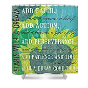 Starts With A Dream Shower Curtain by Debbie DeWitt
