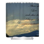 Sun Rays 1 Peter Chapter 4 Verse 8 Shower Curtain by Jannice Walker