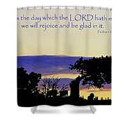 The Bible Psalm 118 24 Shower Curtain by Ron  Tackett